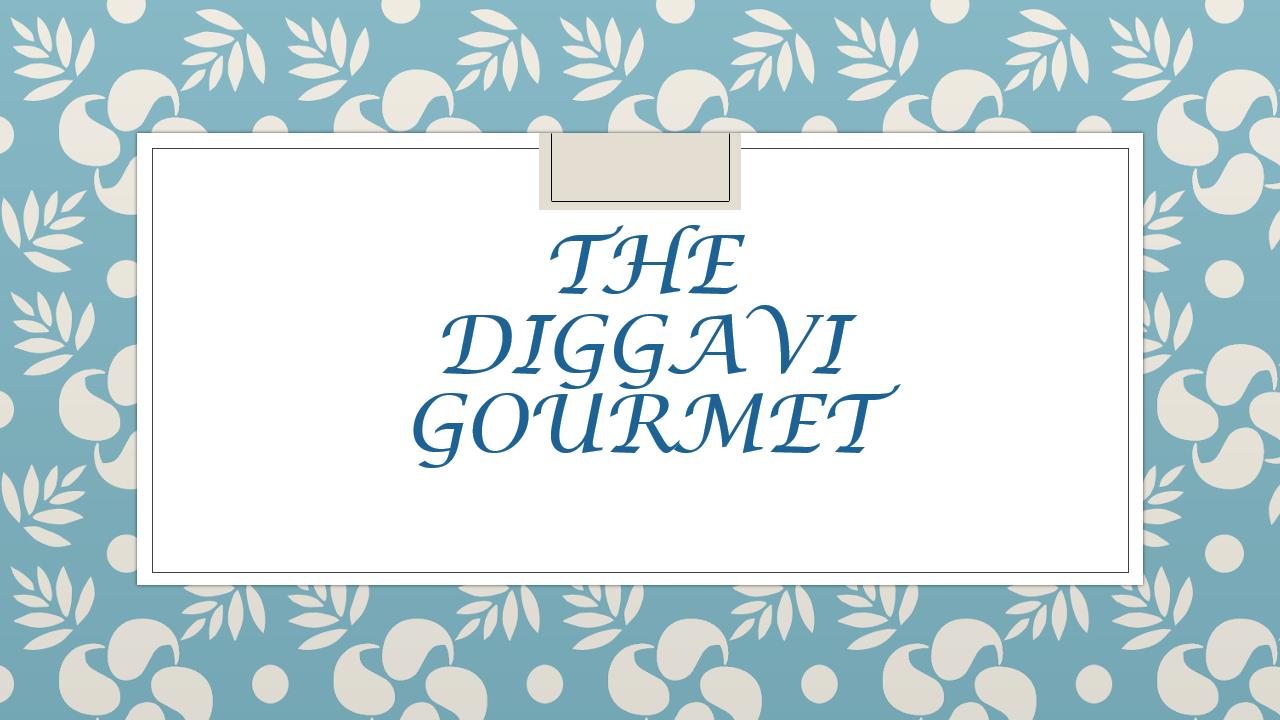 The Diggavi Gourmet